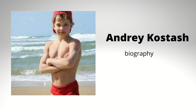 _Andrey Kostash biography